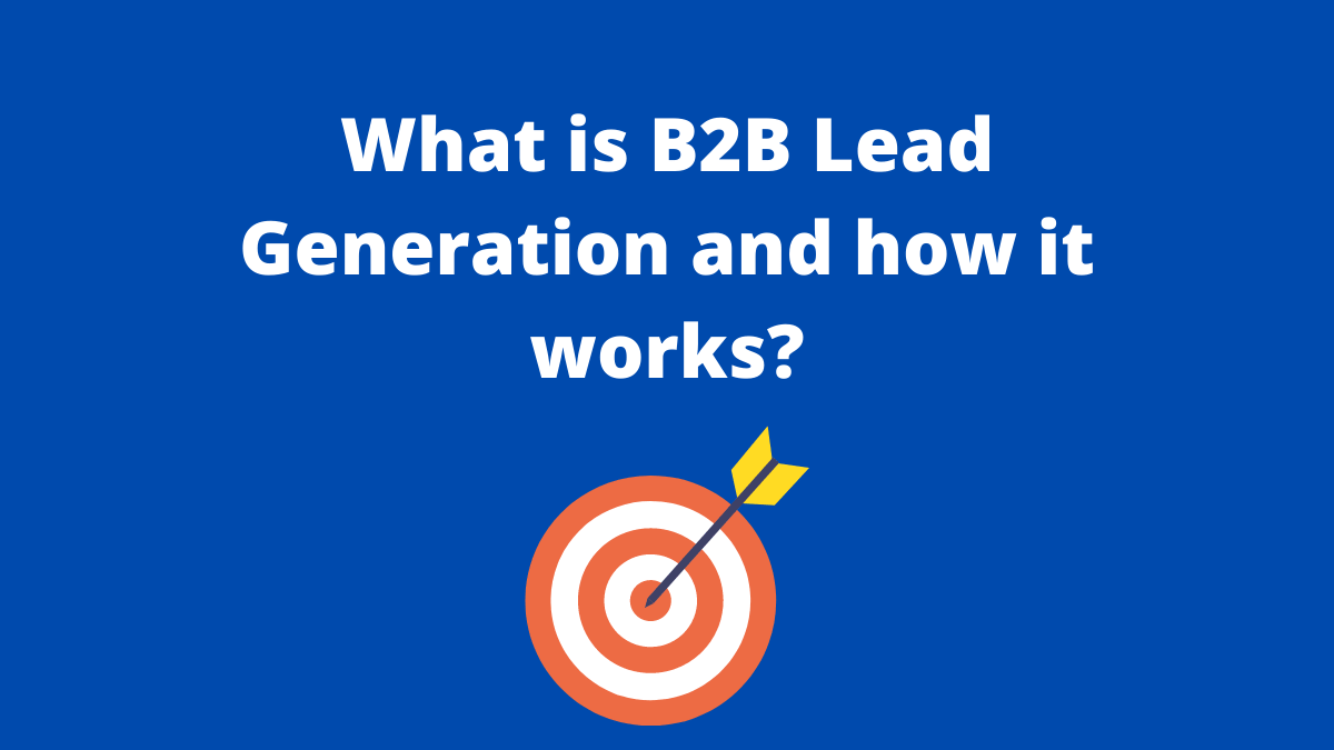 What is B2B Lead Generation and how it works image