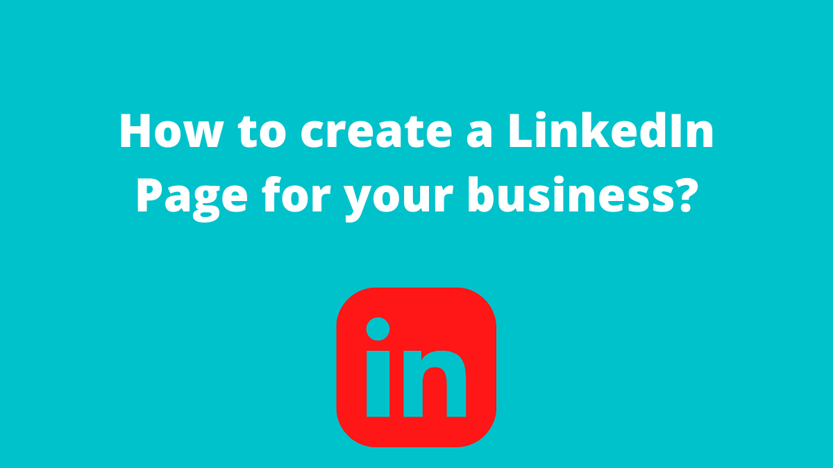 How to create a LinkedIn Page for your business (2)