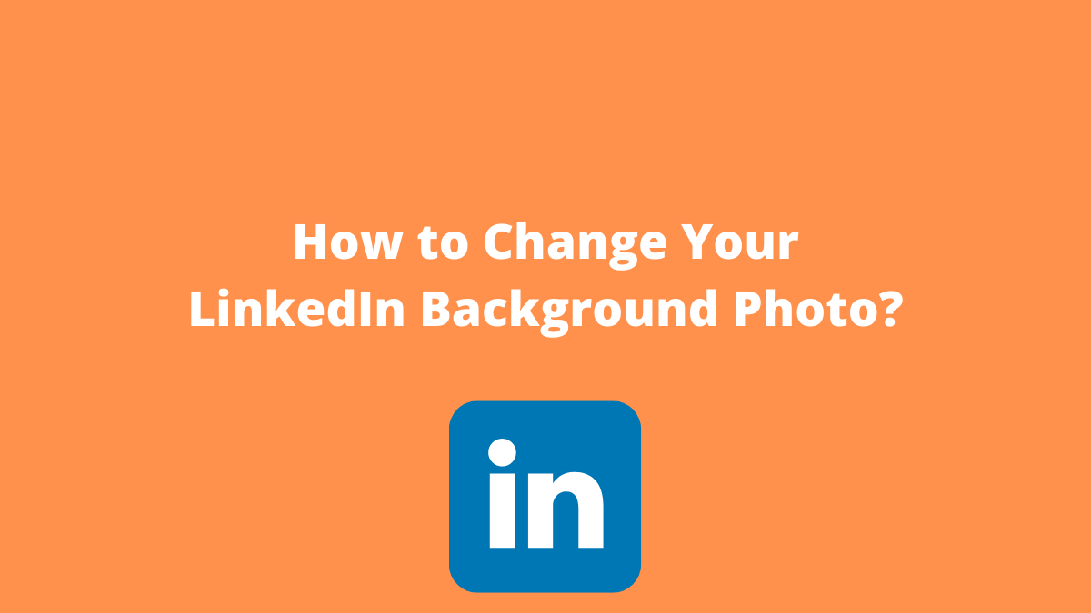 How to Upload or Change Your LinkedIn Background Photo (1)