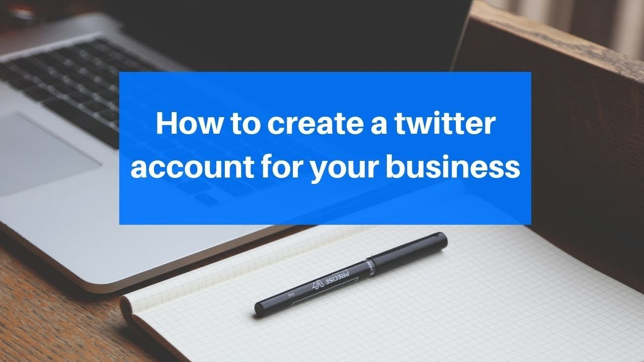 How to create Twitter account for business