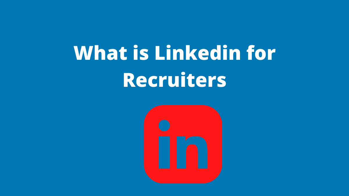 What is LinkedIn for Recruiters