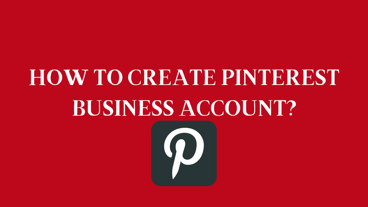 How to Create a Pinterest Business Account – DigitalThoughtZ