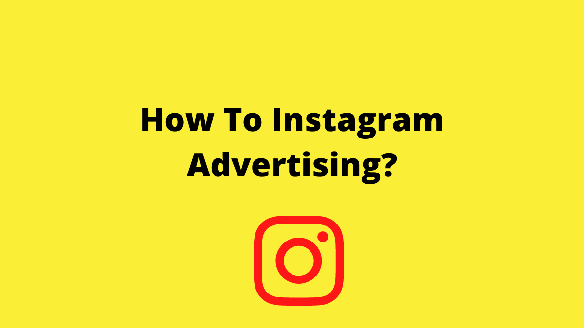 How To Instagram Advertising