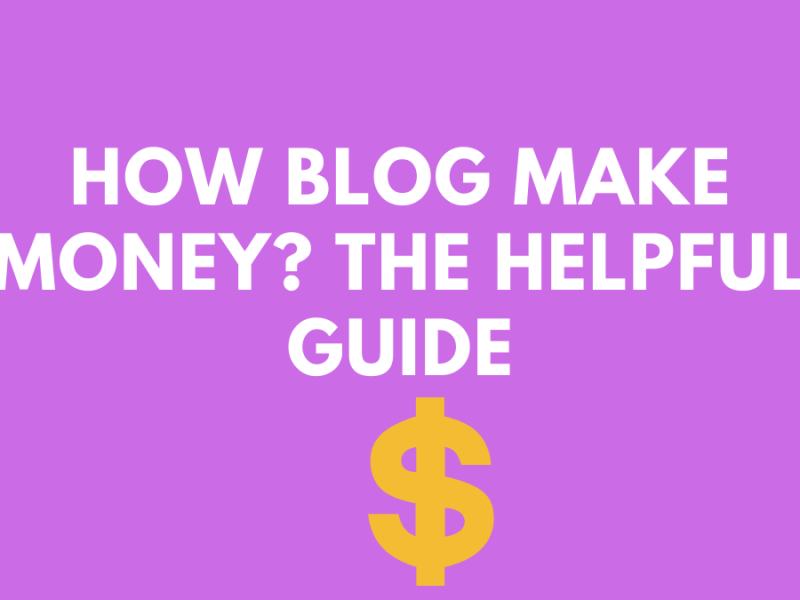 How blog make money The Helpful Guide (1)
