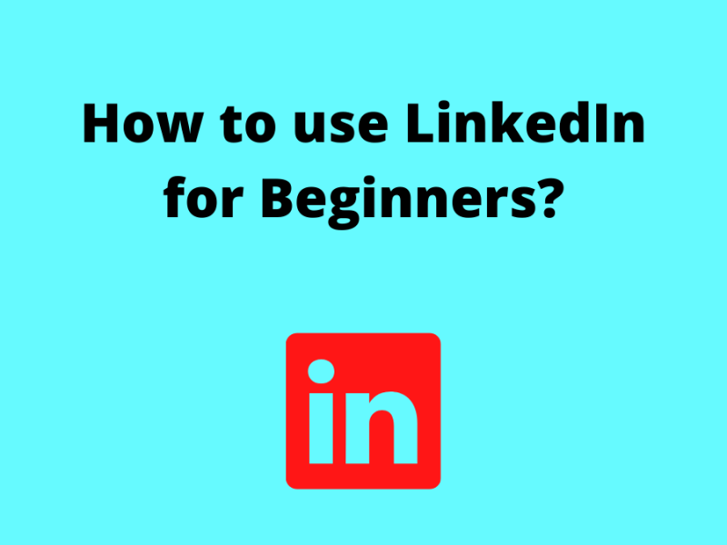 How to use LinkedIn for Beginners Image
